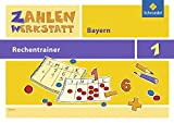 Zahlenwerkstatt - Rechentrainer Bayern: Rechentrainer 1