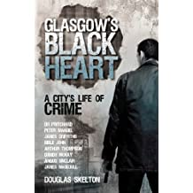 Glasgow's Black Heart: A City's Life of Crime