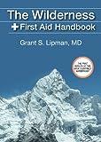 The Wilderness First Aid Handbook
