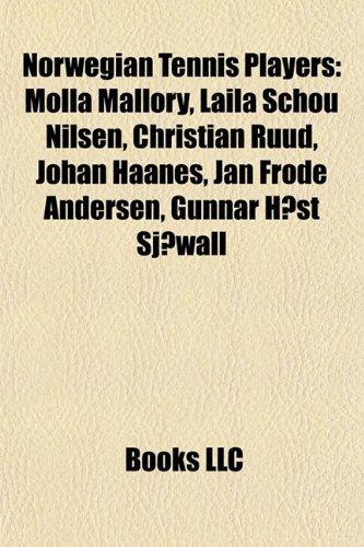 Norwegian Tennis Players: Molla Mallory, Laila Schou Nilsen, Christian Ruud, Johan Haanes, Jan Frode Andersen, Gunnar Host Sjowall
