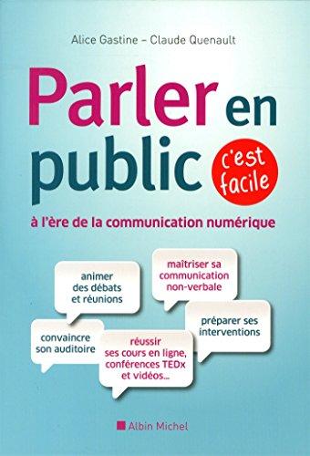 Parler en public à l'ère de la communication numérique, c'est facile: Les fondamentaux de la prise de parole