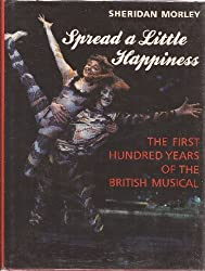 Spread a Little Happiness: First Hundred Years of the British Musical