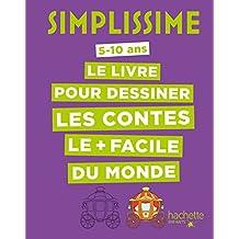 Simplissime - Le livre pour dessiner les contes le + facile du monde