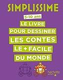Simplissime - Le livre pour dessiner les contes le + facile du monde...