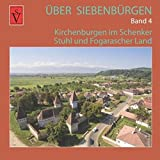 Über Siebenbürgen - Band 4: Kirchenburgen im Schenker Stuhl und Fogarascher Land (Über Siebenbürgen / Bildbände mit Luftaufnahmen der Kirchenburgen) - Anselm Roth