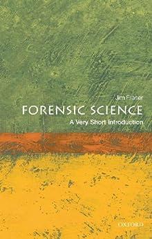 Forensic Science: A Very Short Introduction par [Fraser, Jim]