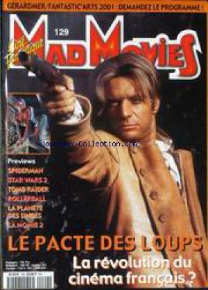 MAD MOVIES CINE FANTASTIQUE [No 129] du 31/12/2099 - GERARDMER - FANTASTIC'ARTS 2001 - SPIDERMAN - STAR WARS 2 - TOMB RAIDER - ROLLERBALL - LA PLANETE DES SINGES - LA MOMIE 2 - LE PACTE DES LOUPS.