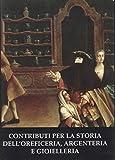Contributi per la storia dell'oreficeria argenteria e gioielleria