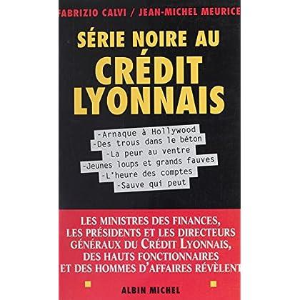 Série noire au Crédit lyonnais (Essais Doc.)