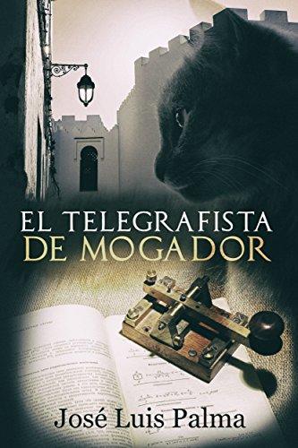 El telegrafista de Mogador por José Luis Palma