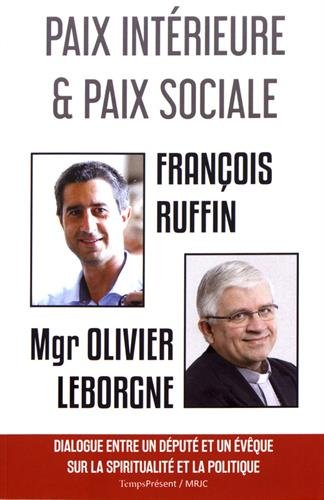 Paix intérieure et paix sociale par François Ruffin;Olivier Leborgne