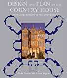 Design and Plan in the Country House: From Castle Donjons to Palladian Boxes (Paul Mellon Centre for Studies in British Art) by Andor Gomme (2008-08-26)