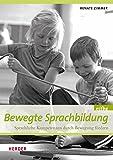 Bewegte Sprachbildung: Sprachliche Kompetenzen durch Bewegung fördern