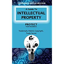 A Guide to Intellectual Property