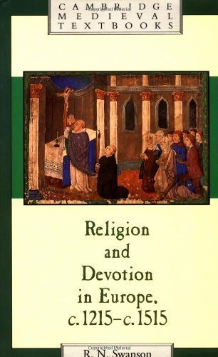 Religion and Devotion in Europe, c.1215- c.1515 (Cambridge Medieval Textbooks) by Swanson, Robert N. ( 1995 )