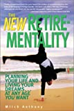 The New Retirementality: Planning Your Life and Living Your Dreams... at Any Age You Want by Mitch Anthony (8-Mar-2001) Paperback