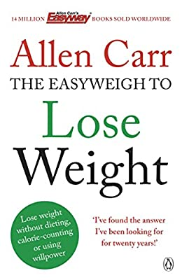 Allen Carr's Easyweigh to Lose Weight: The revolutionary method to losing weight fast from international bestselling author of The Easy Way to Stop Smoking by Penguin