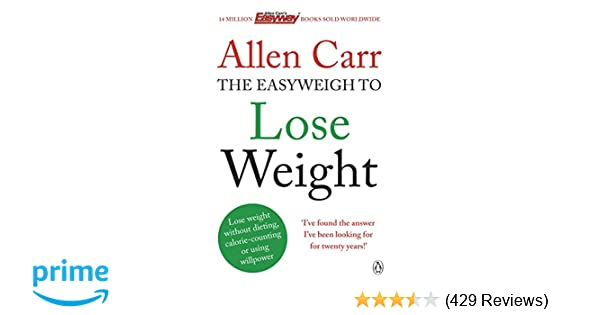 Allen Carr's Easyweigh to Lose Weight: The revolutionary