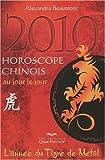 Horoscope chinois 2010 au jour le jour - L'année du tigre de métal
