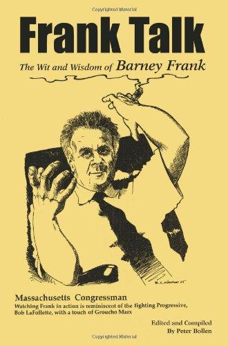 Frank Talk: The Wit and Wisdom of Barney Frank (Frank Von Barney Frank)