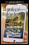 Libros Descargar PDF La geek y el highlander Serie Tecleame te quiero 1 (PDF y EPUB) Espanol Gratis