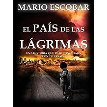 El país de las lágrimas : La búsqueda de la libertad y el amor en medio de un mundo desolado (Spanish Edition)