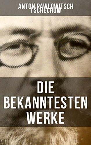 Die bekanntesten Werke von Tschechow: Die Dame mit dem Hündchen + Drei Schwestern + Die Möwe + Der Kirschgarten + Onkel Wanja + In der Osternacht + Duell ... Mohikanerin und viel mehr von Anton Cechov