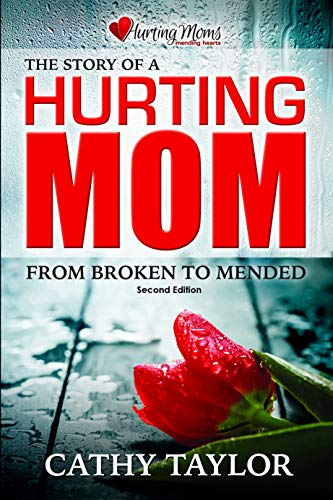 The Story of a Hurting Mom: From Broken to Mended (English Edition)