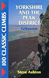 100 Classic Climbs: Yorkshire and the Peak District - Gritstone