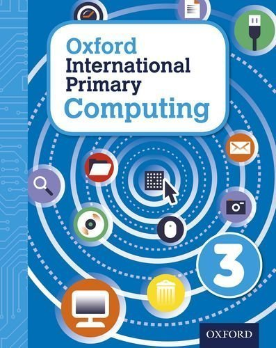 Oxford International Primary Computing: Student Book 3: Student book 3 by Page, Alison, Levine, Diane, Held, Karl (2015) Paperback
