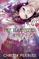 My Haunted Fairytale (The Enchanted Castle Series) (Volume 2) by Chrissy Peebles (2013-05-08)