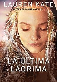 La última lágrima par Lauren Kate