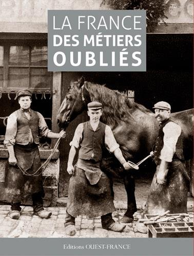 FRANCE DES METIERS OUBLIES