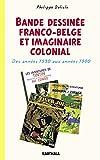 Bande dessinée franco-belge et imaginaire colonial. Des années 1930 aux années 1980