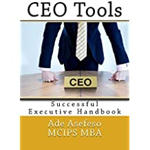 CEO Tools: Successful Executive Handbook: Volume 2 (CEO Guide) by Ade Asefeso MCIPS MBA (2014-05-06)