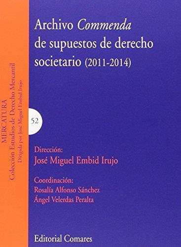 Archivo Commenda de supuestos de derecho societario (2011-2014) (Estudios Derecho Mercantil) por José Miguel Embid Irujo (Dir.)