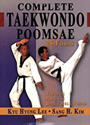 Complete Taekwondo Poomsae: The Official Taegeuk, Palgwae and Black Belt Forms of Taekwondo by Sang H. Kim (2007-01-20)