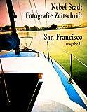 Nebel Stadt, Fotografie Zeitschrift; San Francisco, ausgabe II