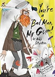 You're a Bad Man, Mr. Gum! by Andy Stanton (2006-08-07)