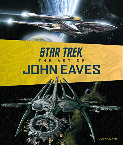 Star Trek: The Art of John Eaves por Joe Nazzaro