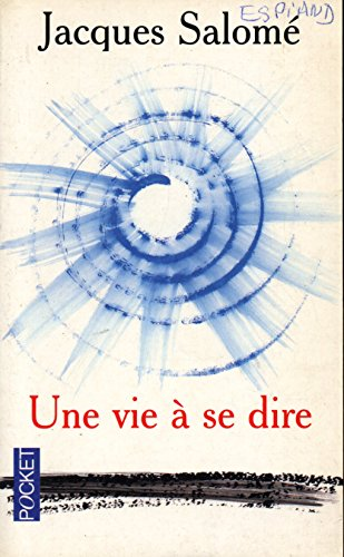 Une vie à se dire / Salome, Jacques / Réf: 13058