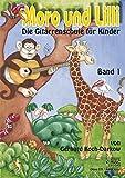 Moro und Lilli: Die Gitarrenschule für Kinder