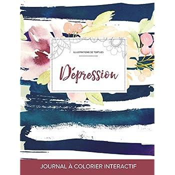Journal de Coloration Adulte: Depression (Illustrations de Tortues, Floral Nautique)