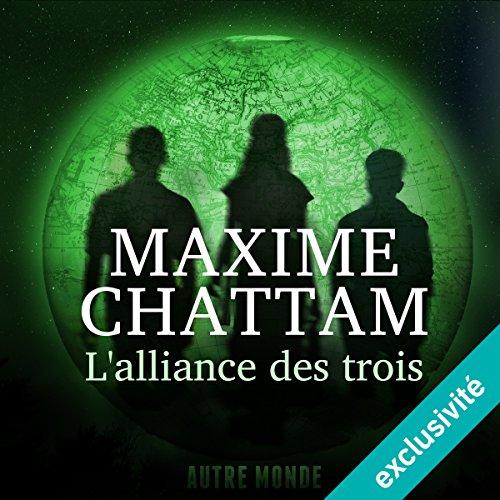 L'alliance des trois: Autre Monde 1 par Maxime Chattam