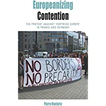 Europeanizing Contention: The Protest Against 'Fortress Europe' in France and Germany