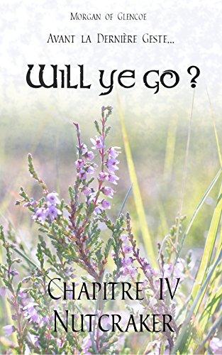 Chapitre 4 : Nutcraker (Will ye go ?) par Morgan of Glencoe