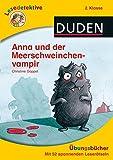 DUDEN Lesedetektive Übungsbücher: Lesedetektive Übungsbücher - Anna und der Meerschweinchenvampir