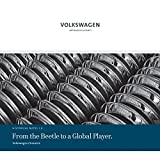 From the Beetle of a Global Player: Volkswagen Chronicle (Historical Notes. Series Published by the Corporate History Department of Volkswagen Aktiengesellschaft)