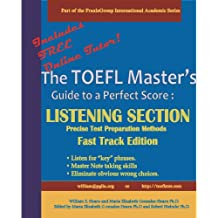The TOEFL Master's Guide: Listening Section Precise Test Preparation Methods: Fast Track Edition (PraxisGroup International Language Academic Series Book 3) (English Edition)