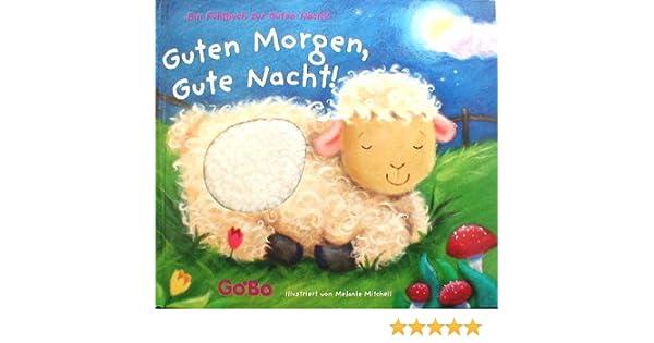 Guten Morgen Gute Nacht Ein Fühlbuch Zur Guten Nacht